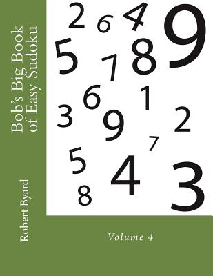 Bob's Big Book of Easy Sudoku: Volume 4 - Byard, Robert Preston