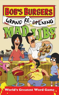 Bob's Burgers Grand Re-Opening Mad Libs - Merrell, Billy
