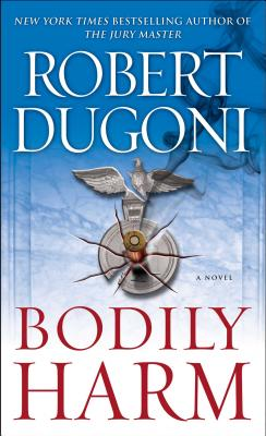 Bodily Harm - Dugoni, Robert