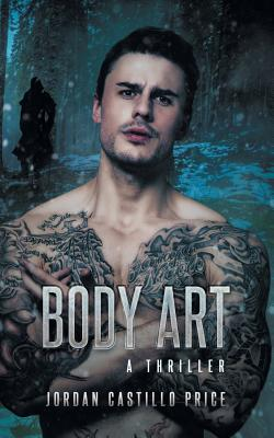 Body Art: A Thriller - Price, Jordan Castillo