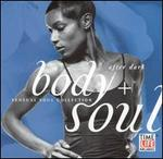 Body + Soul: After Dark