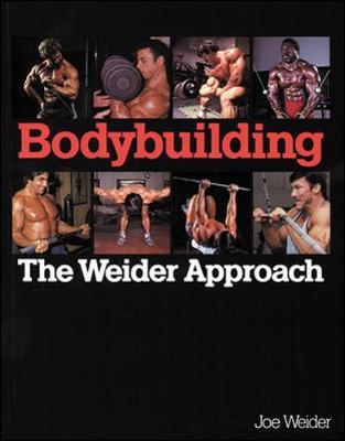 Bodybuilding, the Weider Approach - Weider, Joe