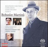 Bohuslav Martinu: Rhapsody for Viola; Concerto; Concertino; Lidice  - Tabea Zimmermann (viola); Trio Wanderer; Vincent Coq (piano); Gürzenich Orchestra of Cologne; James Conlon (conductor)
