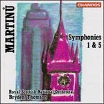 Bohuslav Martinu: Symphonies 1 & 5