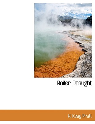 Boiler Draught - Pratt, H Keay