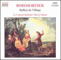 Boismortier: Ballets de Village; Sérénade - Le Concert Spirituel Orchestra & Chorus