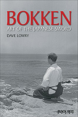 Bokken - Lowry, Dave, and Lee, Mike (Editor)