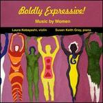Boldly Expressive: Music by Women
