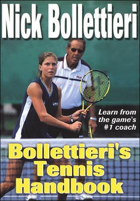 Bollettieri's Tennis Handbook - Bollettieri, Nick, and Bollettieri Inc