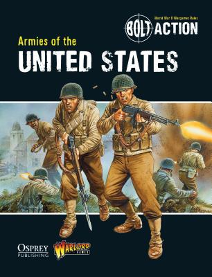 Bolt Action: Armies of the United States - Games, Warlord, and Torriani, Massimo