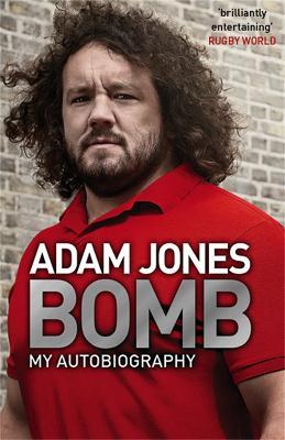 Bomb: My Autobiography - Jones, Adam