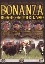 Bonanza: Blood on the Land - Felix E. Feist