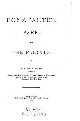 Bonaparte's Park and the Murats - Woodward, Evan Morrison