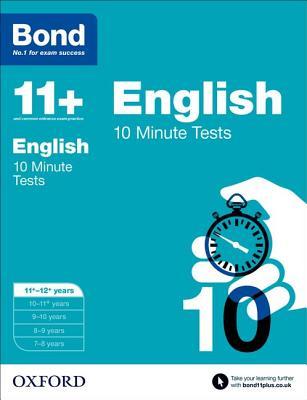 Bond 11+: English: 10 Minute Tests: 11+-12+ years - Lindsay, Sarah, and Bond