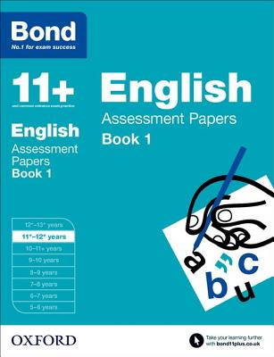 Bond 11+: English: Assessment Papers: 11+-12+ years Book 1 - Lindsay, Sarah, and Bond, J. M.