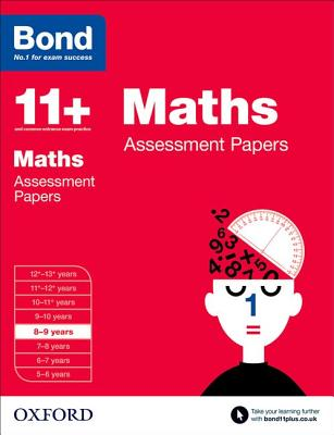 Bond 11+: Maths: Assessment Papers: 8-9 years - Bond, J. M., and Baines, Andrew