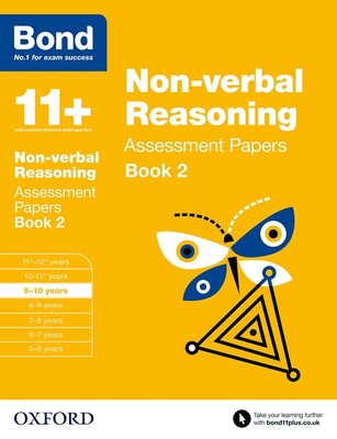 Bond 11+: Non-verbal Reasoning: Assessment Papers: 9-10 years Book 2 - Morgan, Nic, and Bond