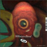 Bond - 808 State