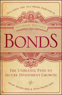 Bonds: The Unbeaten Path to Secure Investment Growth - Richelson, Hildy, and Richelson, Stan