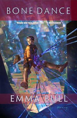 Bone Dance: A Fantasy for Technophiles - Bull, Emma