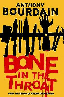 Bone In The Throat - Bourdain, Anthony