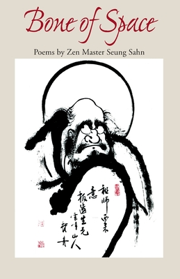 Bone of Space: Poems - Sahn, Seung