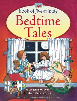 Book of Five-Minute Bedtime Tales - Baxter, Nicola, and Press, Jenny (Illustrator)