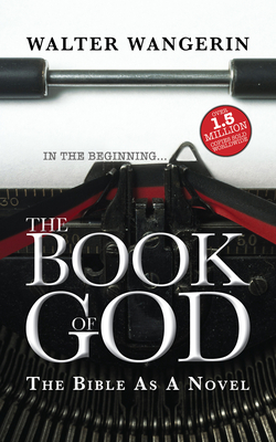 Book of God: The Bible as a Novel - Wangerin, Walter, Jr.
