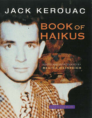 Book of Haikus - Kerouac, Jack, and Weinrich, Regina (Volume editor)