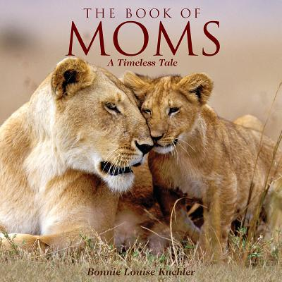 Book of Moms - Kuchler, Bonnie Louise