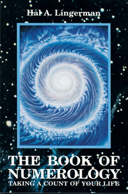Book of Numerology: Taking a Count of Your Life - Lingerman, Hal A