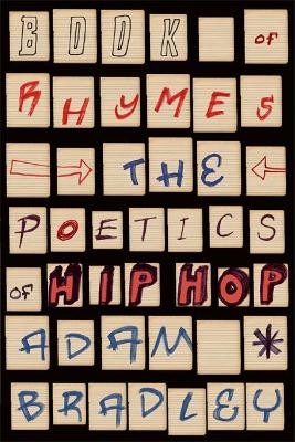 Book of Rhymes: The Poetics of Hip Hop - Bradley, Adam