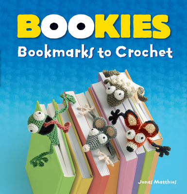 Bookies: Bookmarks to Crochet - Matthies, Jonas