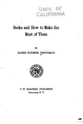 Books and How to Make the Most of Them - Penniman, James Hosmer