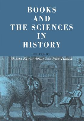 Books and the Sciences in History - Jardine, Nick, and Frasca-Spada, Marina (Editor), and Jardine, Nicholas (Editor)