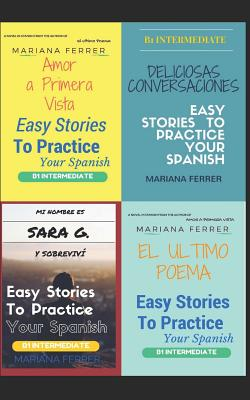 Books in Spanish: Easy Stories to Practice Your Spanish 4 Books in One: B1 Intermediate Level - Rdz, Manuel (Illustrator), and Ferrer, Mariana