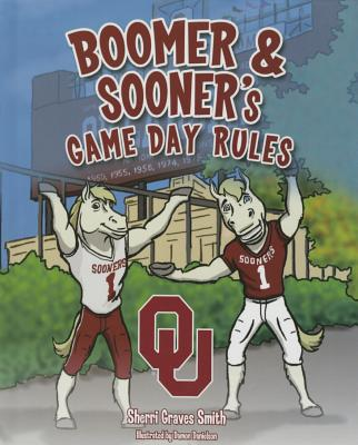 Boomer and Sooner's Game Day Rules - Smith, Sherri Graves