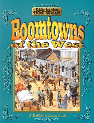 Boomtowns of the West - Kalman, Bobbie