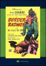 Border Badmen - Sam Newfield