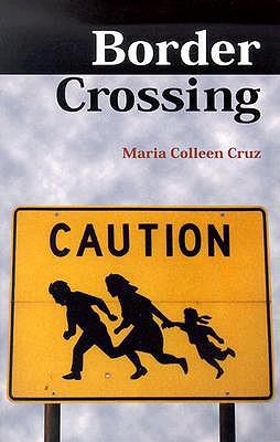Border Crossing - Cruz, Maria Colleen