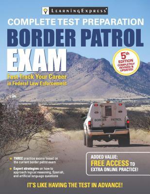 Border Patrol Entrance Exam - Learning Express LLC