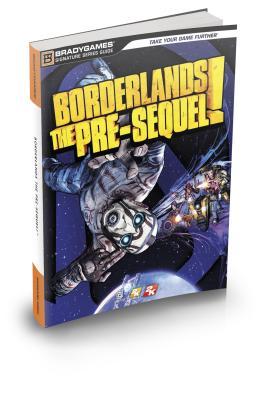 Borderlands: The Pre-Sequel Signature Series Strategy Guide - Barba, Rick