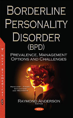 Borderline Personality Disorder (BPD): Prevalence, Management Options & Challenges - Anderson, Raymond (Editor)