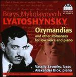 Boris Lyatoshynsky: Ozymandias and Other Romances for Low Voice and Piano