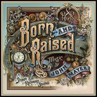 Born and Raised - John Mayer