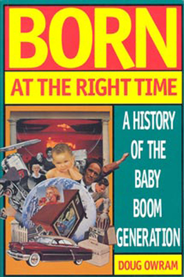 Born at the Right Time - Owram, Doug