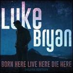 Born Here Live Here Die Here [Deluxe Edition]