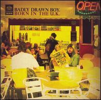 Born in the U.K. - Badly Drawn Boy