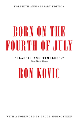 Born on the Fourth of July - Kovic, Ron