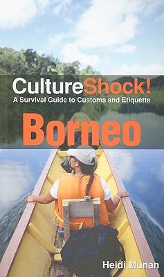 Borneo: A Survival Guide to Customs and Etiquette - Munan, Heidi